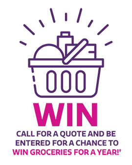 Call for a quote and be entered for a chance to win groceries for a year!†